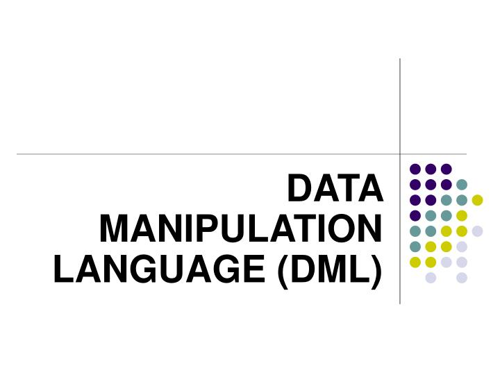 MENGENAL DATA MANIPULATION LANGUAGE