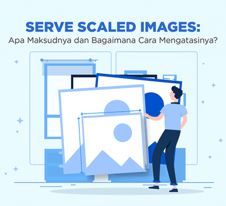 SERVE SCALED IMAGES : PENGERTIAN DAN CARA MENGATASINYA